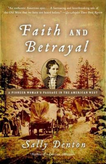 Faith and Betrayal av Sally Denton (Heftet)