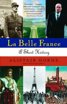 La Belle France av Sir Alistair Horne (Heftet)