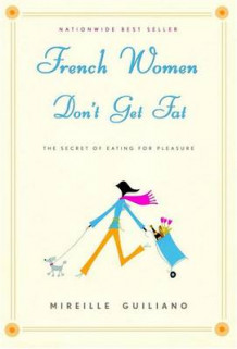French Women Don't Get Fat av Mireille Guiliano (Innbundet)
