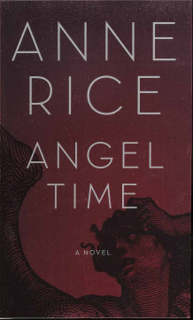 Angel Time av Anne Rice (Innbundet)