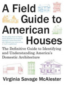 A Field Guide to American Houses av Virginia Savage McAlester (Innbundet)