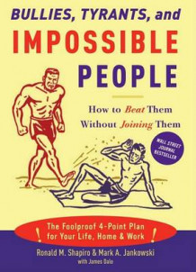 Bullies, Tyrants and Impossible People av Ronald M Shapiro og Mark A Jankowski (Heftet)