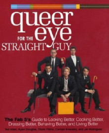 Queer eye for the straight guy av Kyan Douglas, Thom Filicia, Jai Rodriguez, Carson Kressley og Ted Allen (Innbundet)