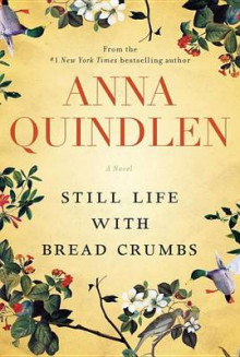 Still Life with Bread Crumbs av Anna Quindlen (Innbundet)