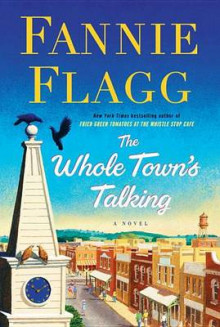 The Whole Town's Talking av Fannie Flagg (Innbundet)