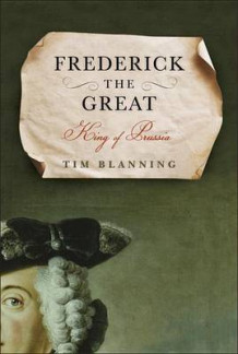 Frederick the Great av Professor of Modern European History Tim Blanning og Professor of Modern European History T C W Blanning (Innbundet)