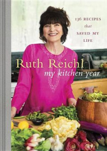 My Kitchen Year av Ruth Reichl (Innbundet)
