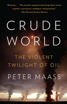 Crude World av Peter Maass (Heftet)