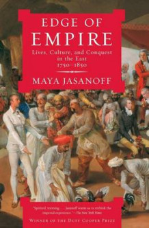 Edge of Empire av Maya Jasanoff (Heftet)