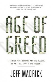Age Of Greed av Jeff Madrick (Heftet)