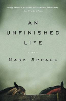 An Unfinished Life av Mark Spragg (Heftet)