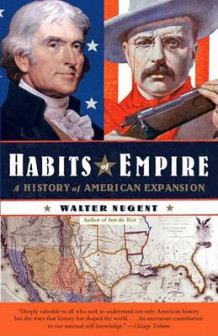 Habits of Empire av Walter Nugent (Heftet)