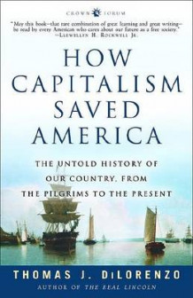 How Capitalism Saved America av Thomas J Dilorenzo (Heftet)