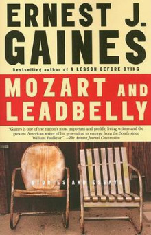 Mozart and Leadbelly av Ernest J Gaines (Heftet)