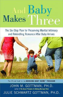 And Baby Makes Three av Julie Schwartz Gottman og John M. Gottman (Heftet)
