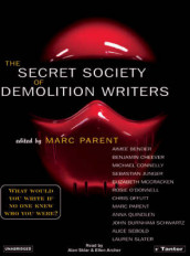 The Secret Society of Demolition Writers av Aimee Bender, Benjamin Cheever, Michael Connelly, Sebastian Junger, Elizabeth McCracken, Rosie O'Donnell, Chris Offutt, Marc Parent, Anna Quindlen og John Burnham Schwartz (Lydbok-CD)