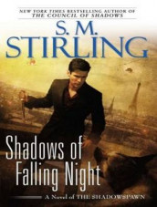 Shadows of Falling Night av S. M. Stirling (Lydbok-CD)