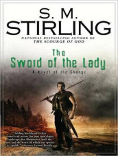 The Sword of the Lady av S. M. Stirling (Lydbok-CD)