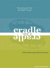 Cradle to Cradle av Michael Braungart og William McDonough (Lydbok-CD)