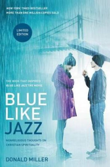 Blue Like Jazz av Professor Donald Miller (Heftet)
