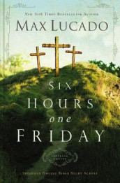 Six Hours One Friday av Max Lucado (Innbundet)