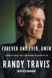 Forever and Ever, Amen av Randy Travis (Innbundet)