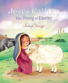 Jesus Calling: The Story of Easter (picture book) av Sarah Young (Innbundet)