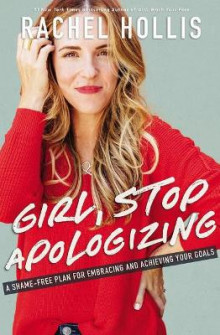 Girl, Stop Apologizing av Rachel Hollis (Heftet)