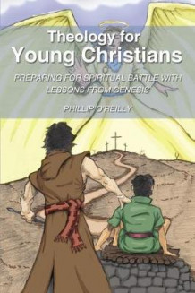 Theology For Young Christians av Phillip O'Reilly (Heftet)