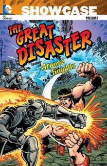 Showcase Presents: The Great Disaster Featuring the Atomic Knights: The Great Disaster Featuring the Atomic Knights av Jack Kirby og Len Wein (Heftet)