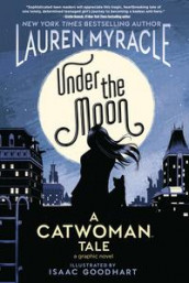 Under the Moon av Isaac Goodhart og Lauren Myracle (Heftet)