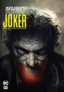 Joker by Brian Azzarello: The Deluxe Edition av Brian Azzarello og Lee Bermejo (Innbundet)