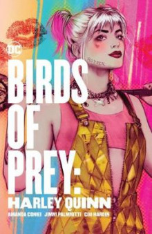 Birds of Prey: Harley Quinn av Amanda Conner og Jimmy Palmiotti (Heftet)