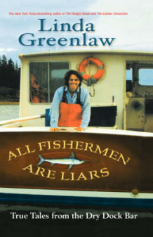 All Fishermen Are Liars av Linda Greenlaw (Innbundet)