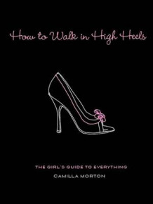 How to Walk in High Heels av Camilla Morton (Innbundet)