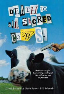 Death to All Sacred Cows av David Bernstein, Beau Fraser og Bill Schwab (Innbundet)