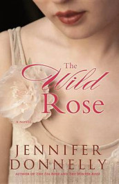 The Wild Rose av Jennifer Donnelly (Heftet)