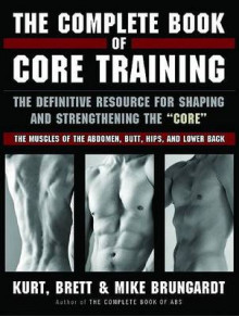 The Complete Book of Core Training av Kurt Brungardt, Mike Brungardt og Brett Brungardt (Heftet)