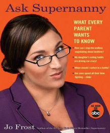 Ask Supernanny av Jo Frost (Heftet)
