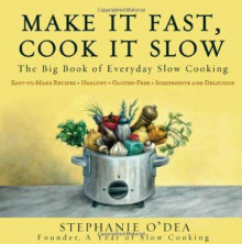 Make it Fast, Cook it Slow av Stephanie O'Dea (Heftet)