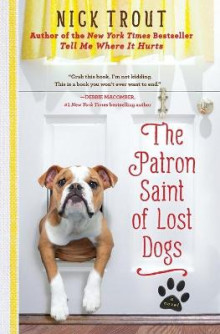 The Patron Saint of Lost Dogs av Nick Trout (Heftet)