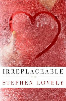 Irreplaceable av Stephen Lovely (Innbundet)