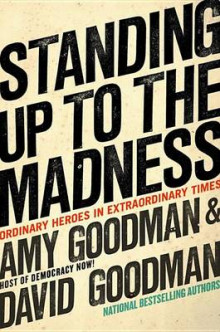 Standing Up to the Madness av Amy Goodman og David Goodman (Innbundet)