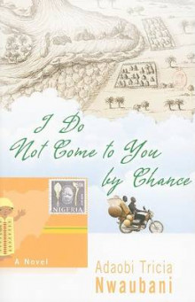 I Do Not Come to You by Chance av Adaobi Tricia Nwaubani (Heftet)