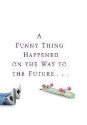 A Funny Thing Happened On The Way To The Future av Michael J. Fox (Innbundet)