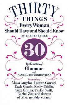 30 Things Every Woman Should Have and Should Know by the Time She's 30 av Pamela Redmond Satran (Innbundet)