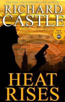 Heat Rises av Richard Castle (Innbundet)