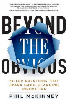 Beyond the Obvious av Phil McKinney (Innbundet)