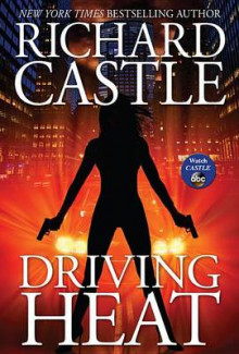 Driving Heat av Richard Castle (Innbundet)