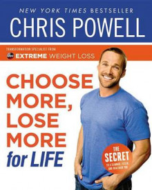 Choose More, Lose More for Life av Chris Powell (Heftet)